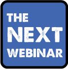 The Next Webinar