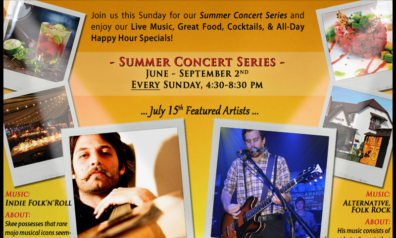 Come down to French 75 or Savannah Chop House for our Summer Concert Series every Sunday from June through September. Enjoy a fun day of Music, Food, Cocktails, and all-day Happy Hour Specials! Our weekly bands will be playing from 4:30 pm-8:30 pm... just after our beautiful California sunsets!