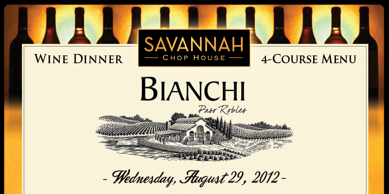 Join us for our Bianchi Wine Dinner at Savannah Chop House on August 29th!