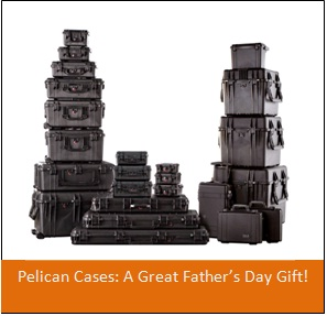 Pelican Cases make a great Father's Day gift.  It's not too late to get your order in.  Check out some of your great deals today.