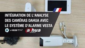 Intégration de l'Analyse des caméras Dahua avec le Système d'Alarme VESTA