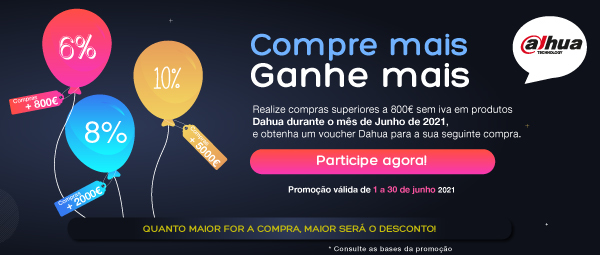 Obtenha vouchers DAHUA para compras de + € 800 sem IVA!