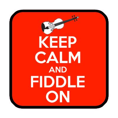 Keep Calm Fiddle On