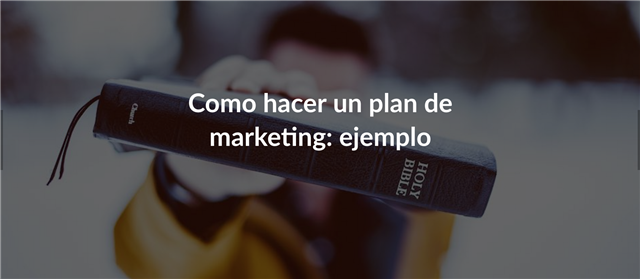 como-hacer-un-plan-de-marketing-ejemplo/