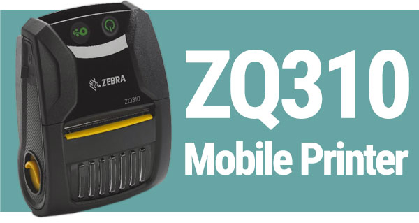 The Zebra ZQ310 Now Available