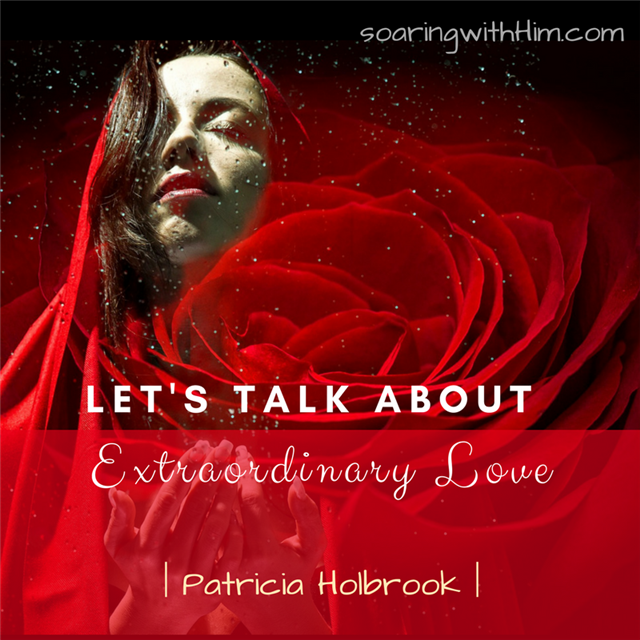 Let's talk about extraordinary love