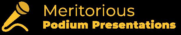 Meritorious Podium Presentations