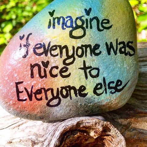 Imagine if everyone was nice to everyone else