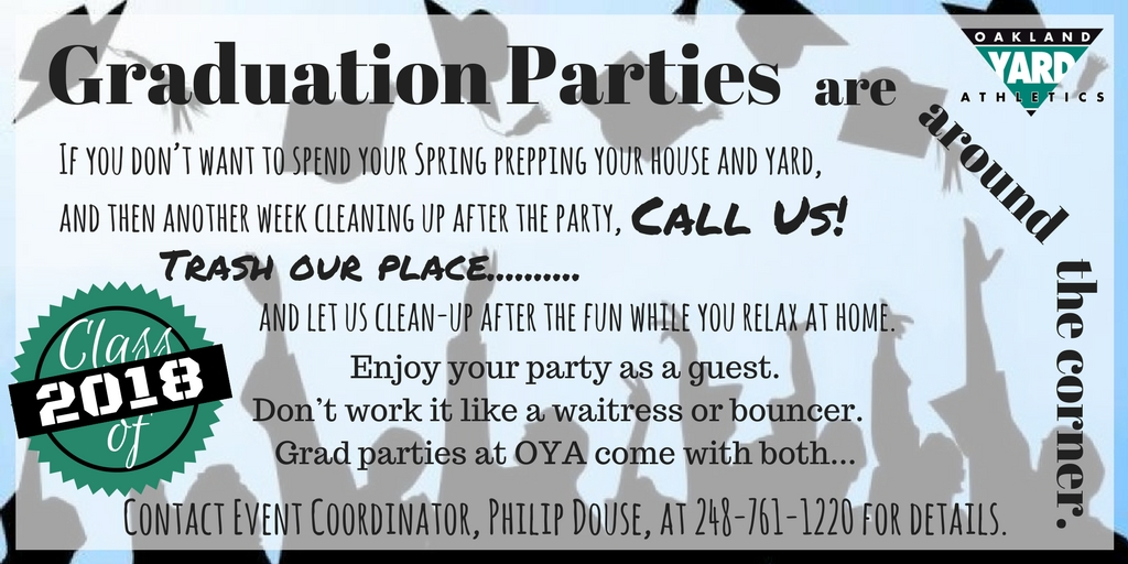 Grad Parties are great at OYA!