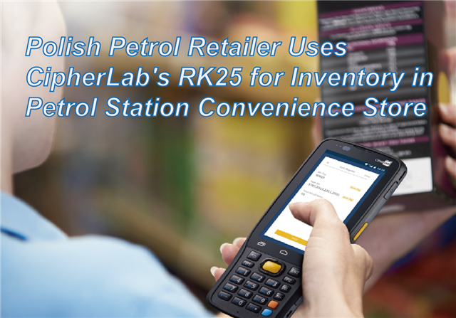 Polish Petrol Retailer Uses CipherLab's RK25 for Inventory in Petrol Station Convenience Store