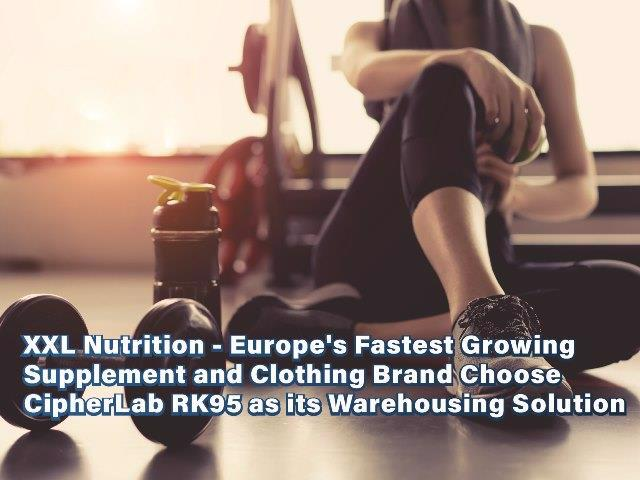 XXL Nutrition - Europe's Fastest Growing Supplement and Clothing Brand Choose CipherLab RK95 as its Warehousing Solution