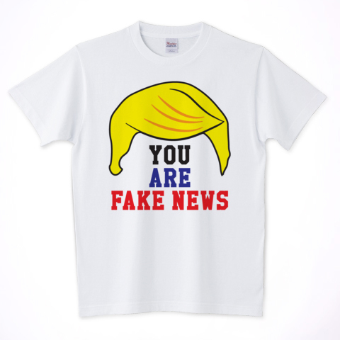 YOU ARE FAKE NEWS(トランプTシャツ) ¥2,480 税込