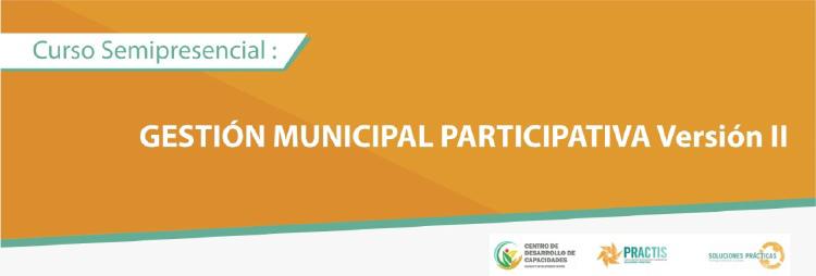 """Soluciones Prácticas - CURSO SEMIPRESENCIAL: """"GESTIÓN MUNICIPAL PARTICIPATIVA Versión II"""""""