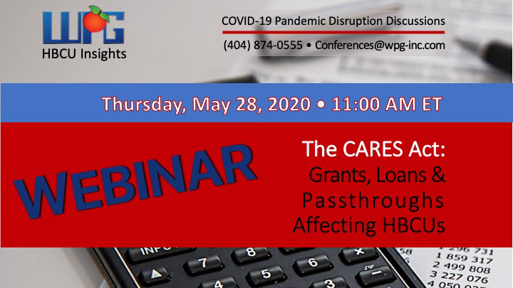 WPG Webinar - The Cares Act: Grants, Loans & Passthroughs Affecting HBCUs