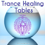 Trance healing tables, a service of the Astro Soul program
